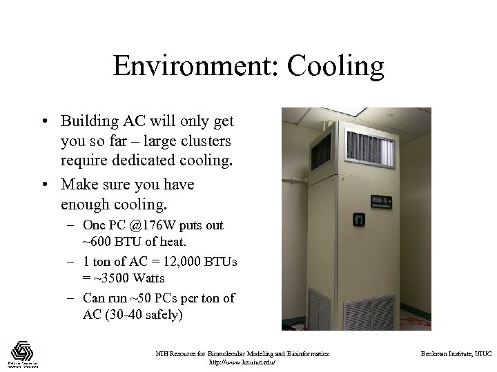 Environment: Cooling • Building AC will only get you so far – large clusters