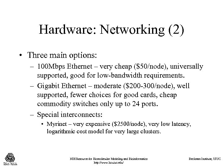 Hardware: Networking (2) • Three main options: – 100 Mbps Ethernet – very cheap