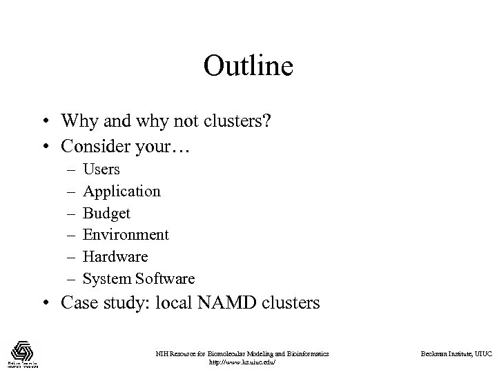 Outline • Why and why not clusters? • Consider your… – – – Users