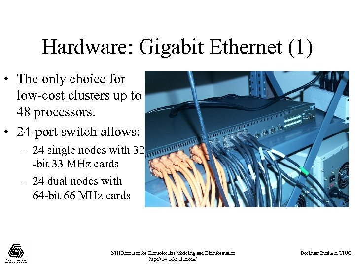 Hardware: Gigabit Ethernet (1) • The only choice for low-cost clusters up to 48