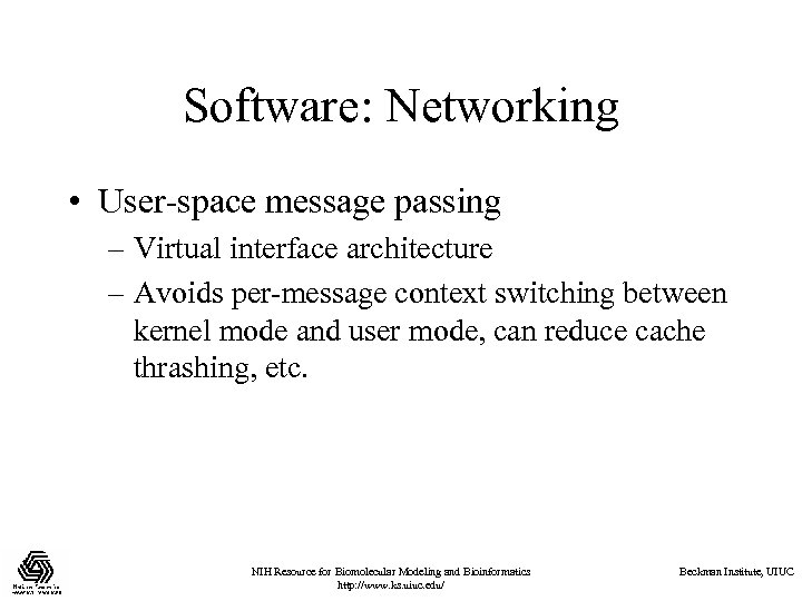 Software: Networking • User-space message passing – Virtual interface architecture – Avoids per-message context