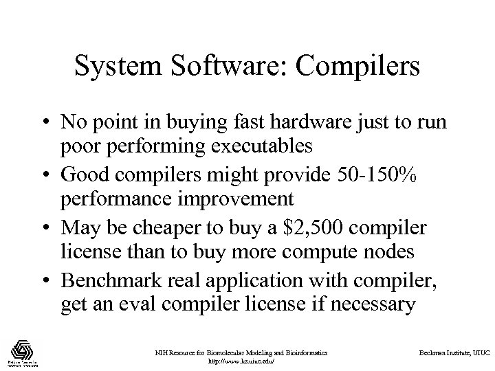 System Software: Compilers • No point in buying fast hardware just to run poor