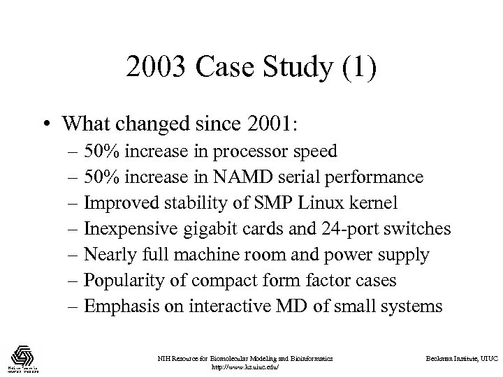 2003 Case Study (1) • What changed since 2001: – 50% increase in processor