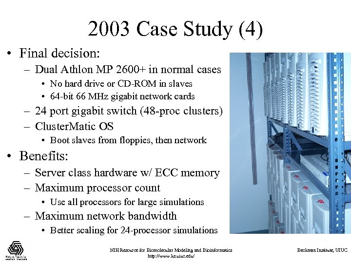 2003 Case Study (4) • Final decision: – Dual Athlon MP 2600+ in normal