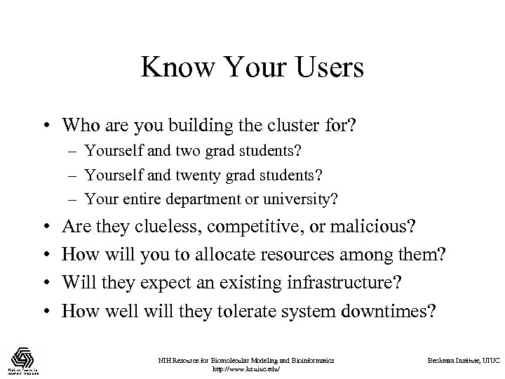 Know Your Users • Who are you building the cluster for? – Yourself and