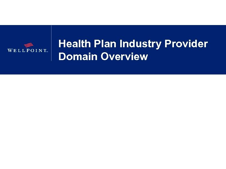 Health Plan Industry Provider Domain Overview