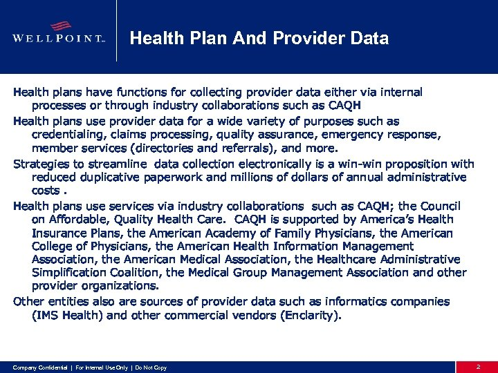 Health Plan And Provider Data Health plans have functions for collecting provider data either