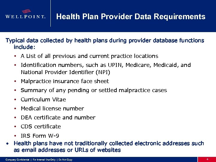 Health Plan Provider Data Requirements Typical data collected by health plans during provider database