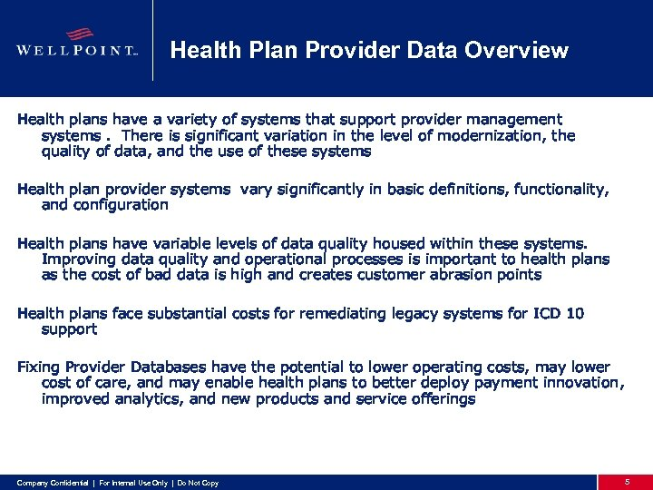 Health Plan Provider Data Overview Health plans have a variety of systems that support