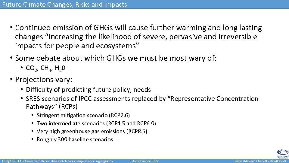 Future Climate Changes, Risks and Impacts • Continued emission of GHGs will cause further
