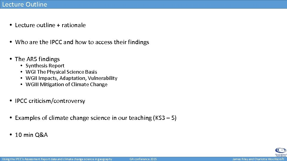 Lecture Outline • Lecture outline + rationale • Who are the IPCC and how