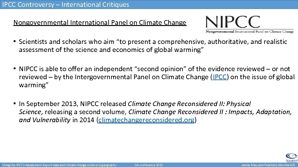 IPCC Controversy – International Critiques Nongovernmental International Panel on Climate Change • Scientists and