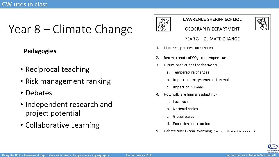 CW uses in class LAWRENCE SHERIFF SCHOOL Year 8 – Climate Change Pedagogies •