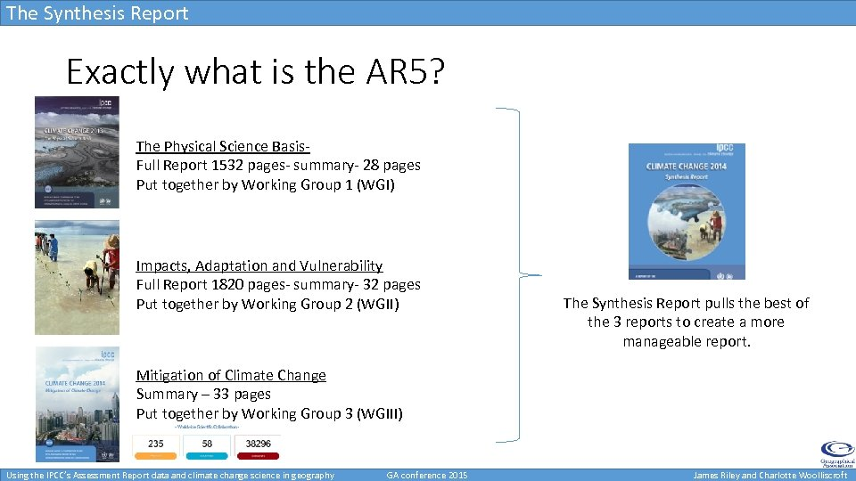 The Synthesis Report Exactly what is the AR 5? The Physical Science Basis. Full