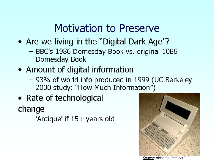 "Motivation to Preserve • Are we living in the ""Digital Dark Age""? – BBC's"