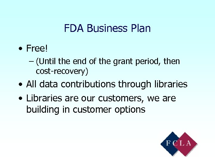 FDA Business Plan • Free! – (Until the end of the grant period, then