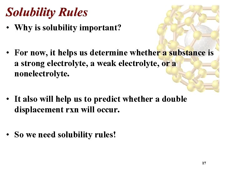 Solubility Rules • Why is solubility important? • For now, it helps us determine