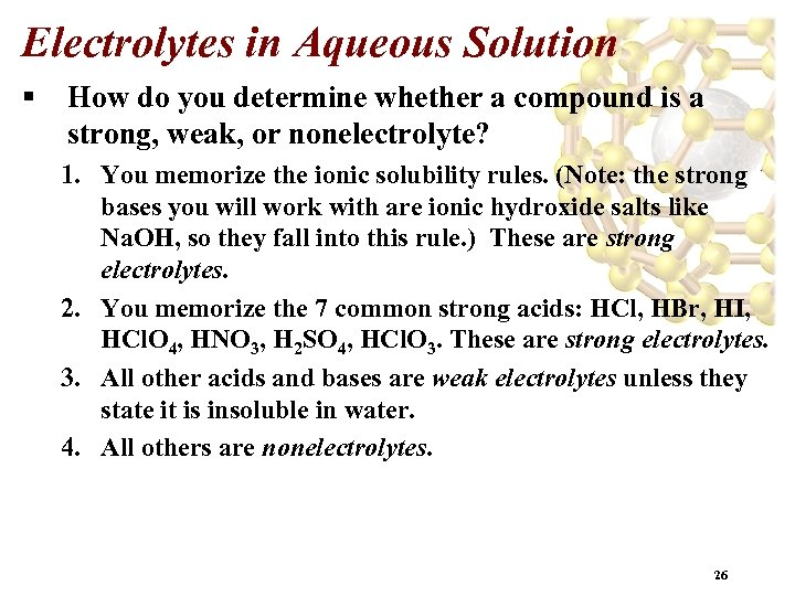 Electrolytes in Aqueous Solution § How do you determine whether a compound is a