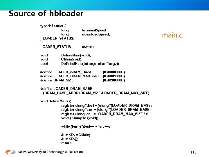 Source of hbloader typedef struct { long } LOADER_STATUS; terminal. Speed; download. Speed; LOADER_STATUS