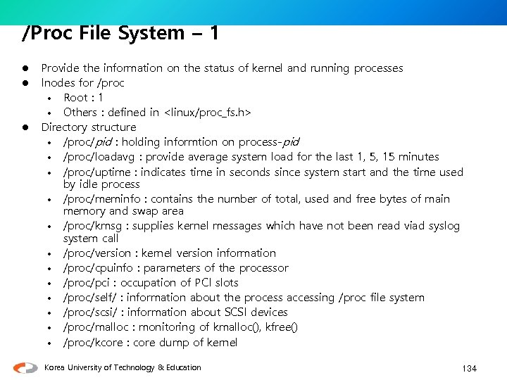 /Proc File System – 1 l l l Provide the information on the status