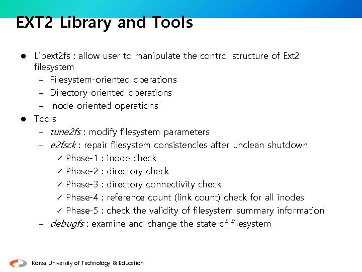 EXT 2 Library and Tools Libext 2 fs : allow user to manipulate the