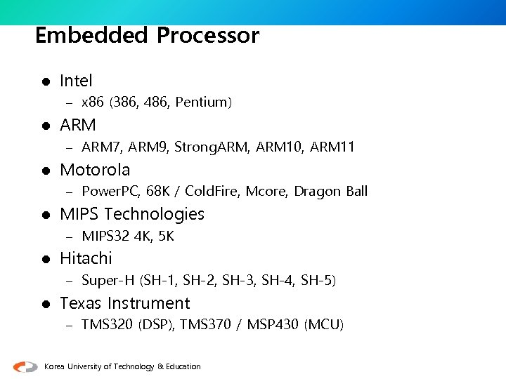 Embedded Processor l Intel – x 86 (386, 486, Pentium) l ARM – ARM