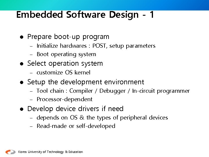 Embedded Software Design - 1 l Prepare boot-up program – Initialize hardwares : POST,
