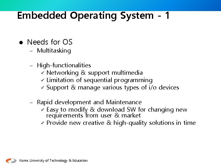 Embedded Operating System - 1 l Needs for OS – Multitasking – High-functionalities ü