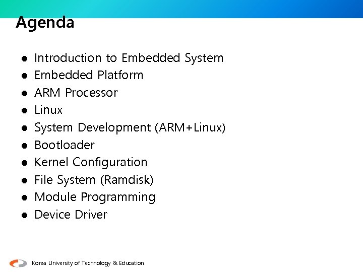 Agenda l l l l l Introduction to Embedded System Embedded Platform ARM Processor