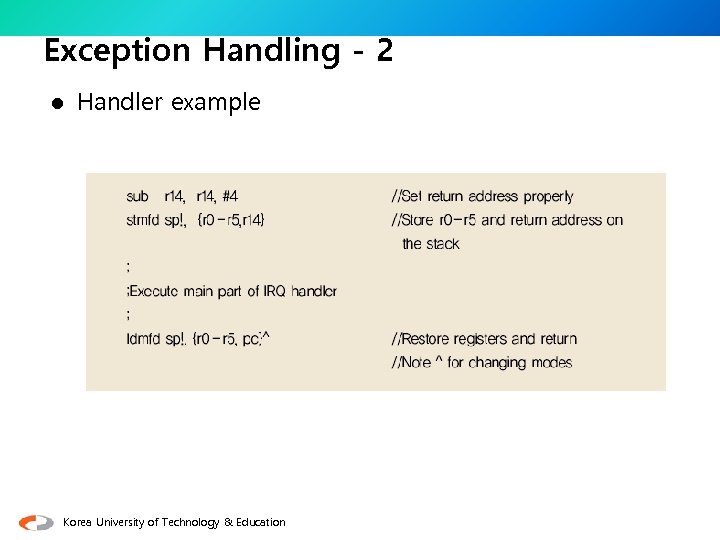 Exception Handling - 2 l Handler example Korea University of Technology & Education