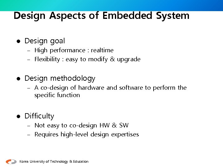 Design Aspects of Embedded System l Design goal – High performance : realtime –
