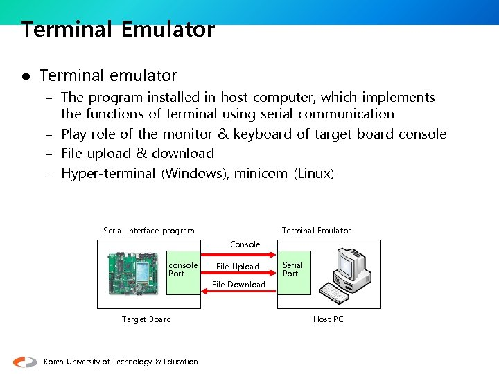 Terminal Emulator l Terminal emulator – The program installed in host computer, which implements