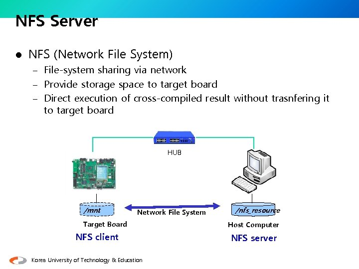 NFS Server l NFS (Network File System) – File-system sharing via network – Provide