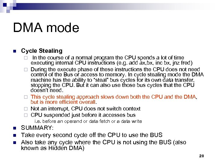 DMA mode n Cycle Stealing ¨ ¨ ¨ In the course of a normal