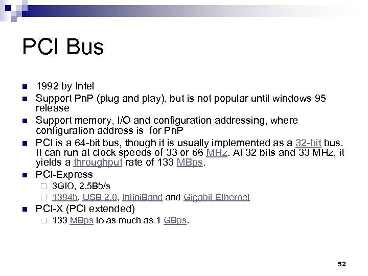 PCI Bus n n n 1992 by Intel Support Pn. P (plug and play),