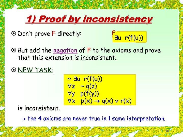 1) Proof by inconsistency ¤ Don't prove F directly: F u r(f(u)) ¤ But