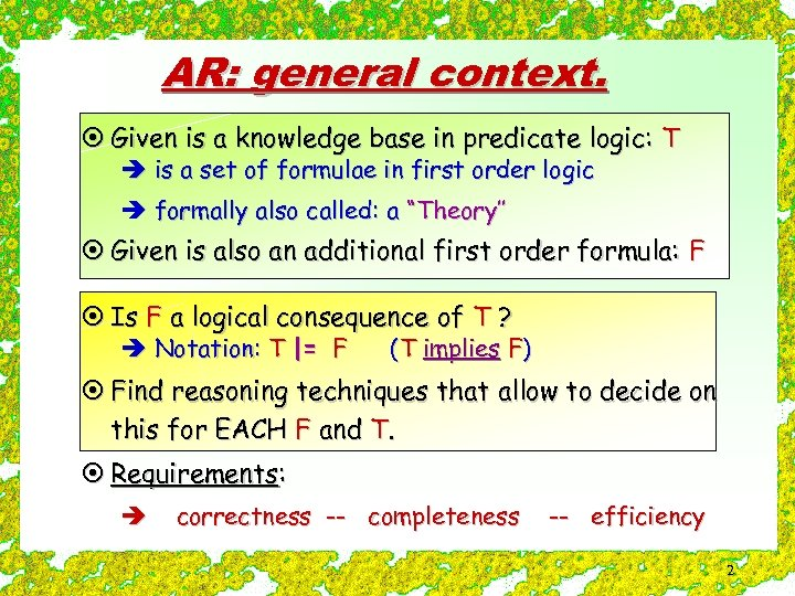AR: general context. ¤ Given is a knowledge base in predicate logic: T è