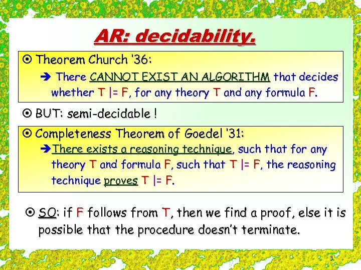 AR: decidability. ¤ Theorem Church ' 36: è There CANNOT EXIST AN ALGORITHM that