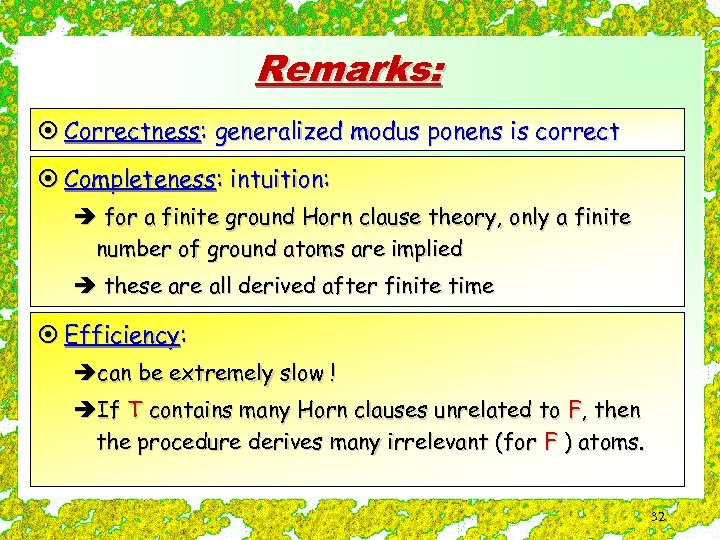 Remarks: ¤ Correctness: generalized modus ponens is correct ¤ Completeness: intuition: è for a