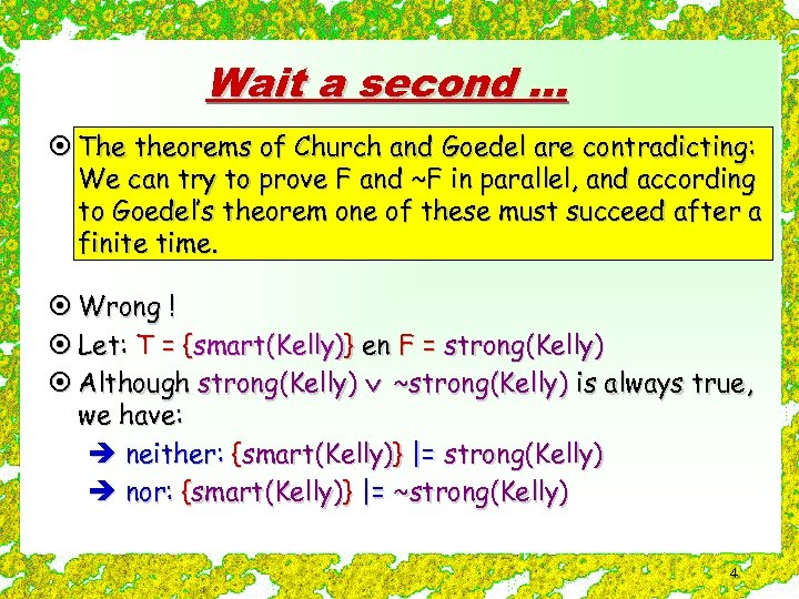 Wait a second. . . ¤ The theorems of Church and Goedel are contradicting: