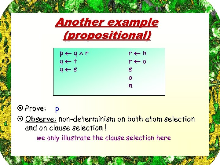 Another example (propositional) p q r q t q s r n r o