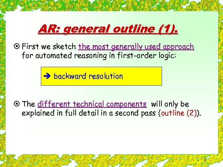 AR: general outline (1). ¤ First we sketch the most generally used approach for