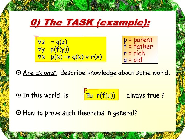 0) The TASK (example): T z y x ~ q(z) p(f(y)) p(x) q(x) r(x)