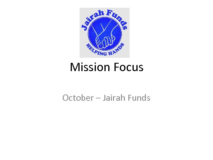 Mission Focus October – Jairah Funds