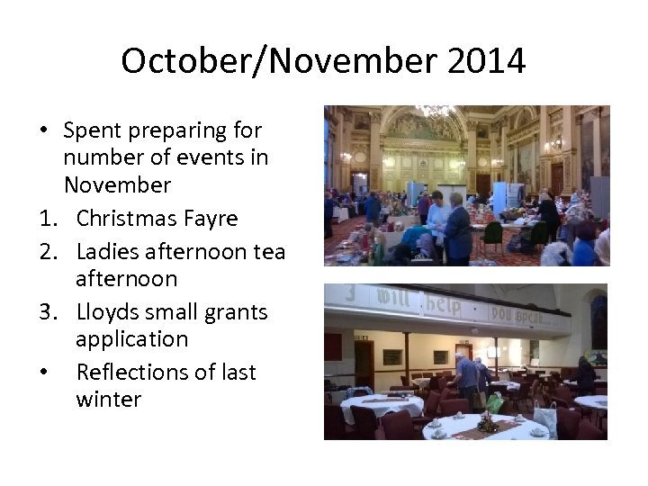 October/November 2014 • Spent preparing for number of events in November 1. Christmas Fayre