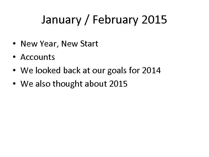 January / February 2015 • • New Year, New Start Accounts We looked back