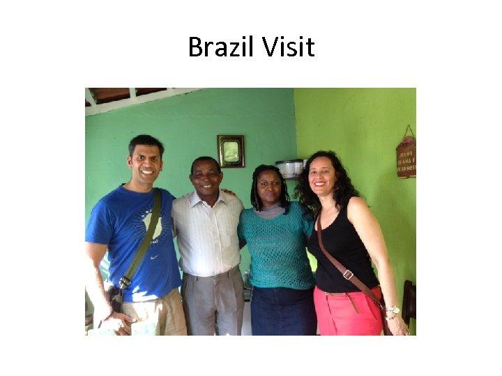 Brazil Visit