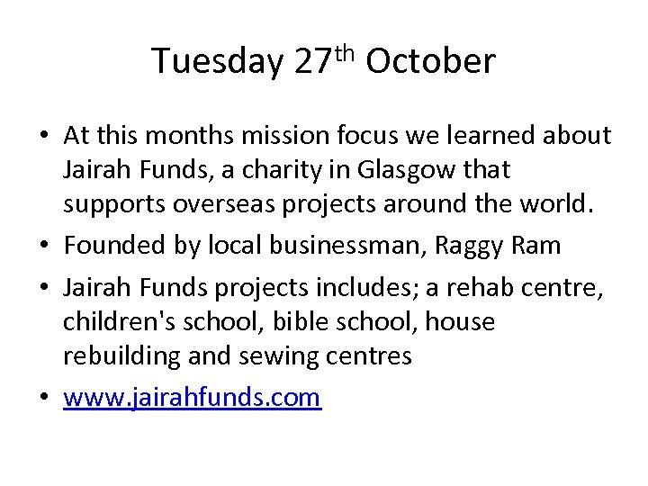 Tuesday 27 th October • At this months mission focus we learned about Jairah