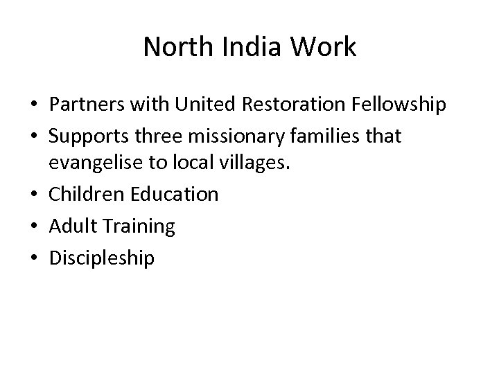 North India Work • Partners with United Restoration Fellowship • Supports three missionary families