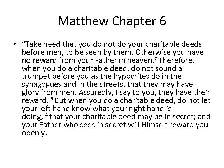 "Matthew Chapter 6 • ""Take heed that you do not do your charitable deeds"